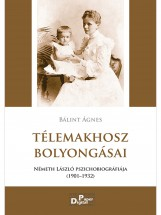 Télemakhosz bolyongásai. Németh László pszichobiográfiája 1901-1933 - Ekönyv - Bálint Ágnes