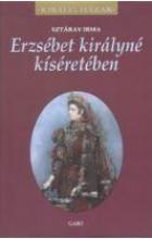 ERZSÉBET KIRÁLYNÉ KÍSÉRETÉBEN - KIRÁLYI HÁZAK - Ekönyv - SZTÁRAY IRMA