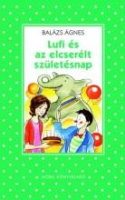 LUFI ÉS AZ ELCSERÉLT SZÜLETÉSNAP - Ekönyv - BALÁZS ÁGNES