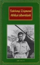 AFRIKAI TÁBORTŰZEK - VADÁSZNAPLÓ-KIVONATOK 1932-1934 - Ekönyv - SZÉCHENYI ZSIGMOND