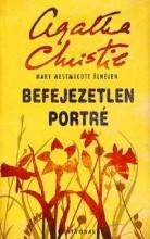 BEFEJEZETLEN PORTRÉ - KÖTÖTT - - Ekönyv - CHRISTIE, AGATHA