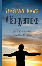 A LÁP GYERMEKE - Ekönyv - DOWD, SIOBHAN