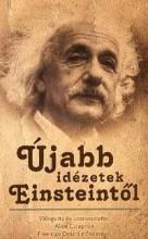 ÚJABB IDÉZETEK EINSTEINTŐL - Ekönyv - ALEXANDRA KIADÓ