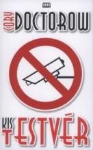 KIS TESTVÉR - Ekönyv - DOCTOROW, CORY