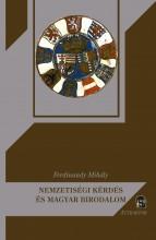 NEMZETISÉGI KÉRDÉS ÉS MAGYAR BIRODALOM - Ekönyv - FERDINANDY MIHÁLY