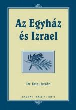 AZ EGYHÁZ ÉS IZRAEL - Ekönyv - TATAI ISTVÁN DR.