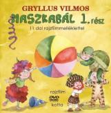 MASZKABÁL 1. RÉSZ - 11 DAL RAJZFILMMELLÉKLETTEL (+DVD) - Ekönyv - GRYLLUS VILMOS