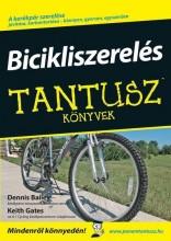 BICIKLISZERELÉS - TANTUSZ KÖNYVEK - Ebook - BAILEY, DENNIS - GATES, KEITH