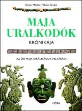 MAJA URALKODÓK KRÓNIKÁJA - Ekönyv - MARTIN, SIMON - GRUBE, NIKOLAI