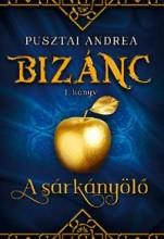 A SÁRKÁNYÖLŐ - BIZÁNC I. KÖNYV - Ekönyv - PUSZTAI ANDREA