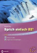 SPRICH EINFACH B2! - NÉMET SZÓBELI ÉRETTSÉGIRE ÉS NYELVVIZSGÁRA - Ekönyv - KULCSÁR PÉTER