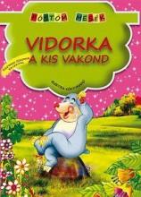 VIDORKA, A KIS VAKOND - PÖTTÖM MESÉK - Ebook - XACT ELEKTRA KFT.