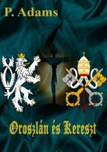 Oroszlán és Kereszt - Ekönyv - P. Adams