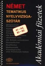 NÉMET TEMATIKUS NYELVVIZSGASZÓTÁR  A1, A2, B1, B2 - - Ekönyv - AKADÉMIAI KIADÓ ZRT.