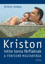 KRISTON INTIM TORNA FÉRFIAKNAK - A FÉRFIERŐ MEGTARTÁSA - Ekönyv - KRISTON ANDREA