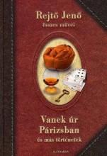 VANEK ÚR PÁRIZSBAN ÉS MÁS TÖRTÉNETEK - Ekönyv - REJTŐ JENŐ