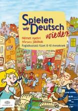SPIELEN WIR DEUTSCH WIEDER - FOGL. FÜZET 8-10 ÉVESEKNEK - Ekönyv - PULAI ZSOLT
