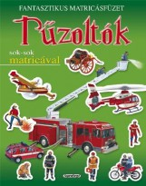 Tűzoltók - Fantasztikus matricásfüzetek - Ekönyv - NAPRAFORGÓ KÖNYVKIADÓ