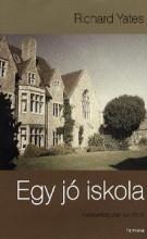 EGY JÓ ISKOLA - Ekönyv - YATES, RICHARD