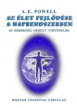 AZ ÉLET FEJLŐDÉSE A NAPRENDSZERBEN - AZ EMBERISÉG OKKULT TÖRTÉNELME - Ekönyv - POWELL, A.E.