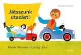 JÁTSSZUNK UTAZÁST! - FELELGETŐS KÖNYV - Ekönyv - MARÉK VERONIKA - GÖRÖG JÚLIA