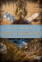 SZENT LÁSZLÓ ÍJA - Ekönyv - BÓNIZS RÓBERT