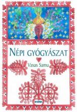 NÉPI GYÓGYÁSZAT (KALOTASZEGI GYŰJTÉS) - Ekönyv - VASAS SAMU