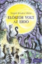 ELŐSZÖR VOLT AZ ERDŐ - Ekönyv - SZIGETI KOVÁCS VIKTOR