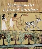 HÉTKÖZNAPI ÉLET A FÁRAÓK KORÁBAN - MINDENNAPI TÖRTÉNELEM - - Ekönyv - CORVINA KIADÓ