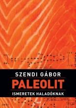 PALEOLIT ISMERETEK HALADÓKNAK - Ekönyv - SZENDI GÁBOR