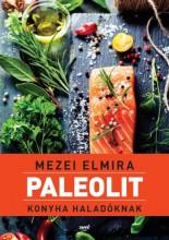 PALEOLIT KONYHA HALADÓKNAK - Ekönyv - MEZEI ELMIRA