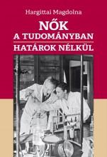 NŐK A TUDOMÁNYBAN HATÁROK NÉLKÜL - Ekönyv - HARGITTAI MAGDOLNA