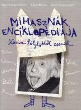 MIHASZNÁK ENCIKLOPÉDIÁJA - KOMISZ KÖLYKÖKBŐL ZSENIK - - Ekönyv - SANOMA BUDAPEST ZRT.