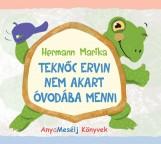 TEKNŐC ERVIN NEM AKART ÓVODÁBA MENNI - Ekönyv - HERMANN MARIKA