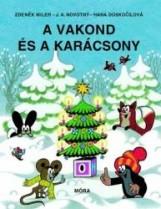 A VAKOND ÉS A KARÁCSONY - Ekönyv - MILER, ZDENEK-DOSKOCILOVÁ, HANA