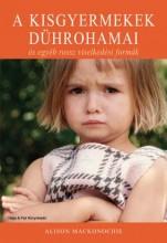 A KISGYERMEKEK DÜHROHAMAI ÉS EGYÉB ROSSZ VISELKEDÉSI FORMÁK - Ekönyv - MACKONOCHIE, ALISON