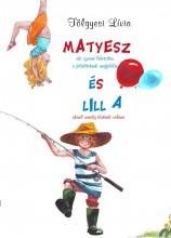 MATYESZ ÉS LILLA - Ekönyv - TÖLGYESI LÍVIA