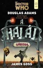 A HALÁL VÁROSA - DOCTOR WHO - Ekönyv - GOSS, JAMES-ADAMS, DOUGLAS