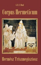 CORPUS HERMETICUM - HERMÉSZ TRISZMEGISZTOSZ - - Ekönyv - MEAD, G.R.S.