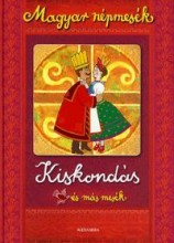 MAGYAR NÉPMESÉK - KISKONDÁS ÉS MÁS MESÉK - Ekönyv - ALEXANDRA KIADÓ