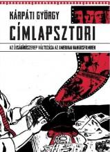 CÍMLAPSZTORI - AZ ÚJSÁGÍRÓSZEREP VÁLTOZÁSA AZ AMERIKAI HANGOSFILMBEN - Ekönyv - KÁRPÁTI GYÖRGY