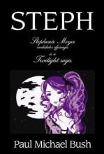 STEPH - STEPHENIE MEYER CSODÁLATOS IFJÚSÁGA ÉS A TWILIGHT SAGA - Ekönyv - BUSCH, PAUL MICHAEL
