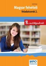 MAGYAR FELVÉTELI FELADATSOROK 2. - 8. OSZTÁLYOSOKNAK - Ekönyv - SZABÓ ÁGNES
