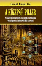 A KÖZÉPSŐ PILLÉR - Ekönyv - REGARDIE, ISRAEL