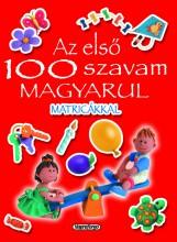 Az első 100 szavam - Az első 100 szavam magyarul matricákkal - Ekönyv - NAPRAFORGÓ KÖNYVKIADÓ