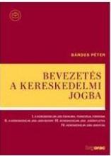BEVEZETÉS A KERESKEDELMI JOGBA - Ebook - BÁRDOS PÉTER