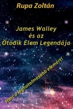 James Walley és az Ötödik Elem Legendája - Ekönyv - Rupa Zoltán