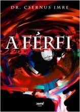 A FÉRFI - Ekönyv - DR. CSERNUS IMRE