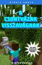 A CSONTVÁZAK VISSZAVÁGNAK - EGY NEM HIVATALOS MINECRAFT REGÉNY - Ekönyv - MORGAN, WINTER