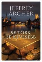 SE TÖBB, SE KEVESEBB - - Ekönyv - ARCHER, JEFFREY